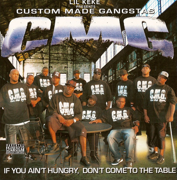 Custom Made Gangstas - If You Ain't Hungry, Don't Come To The Table (2006) [FLAC] Download