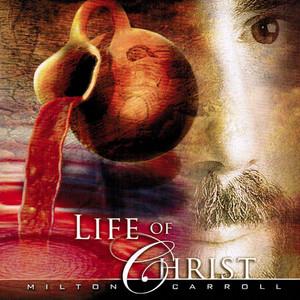 Milton Carroll - Life Of Christ (1992) [FLAC] Download