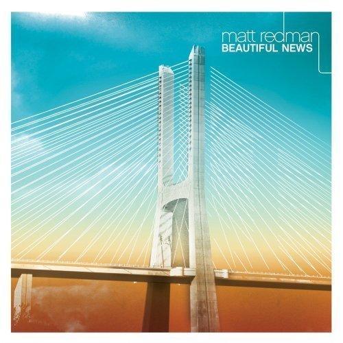 Matt Redman - Beautiful News (2006) [FLAC] Download