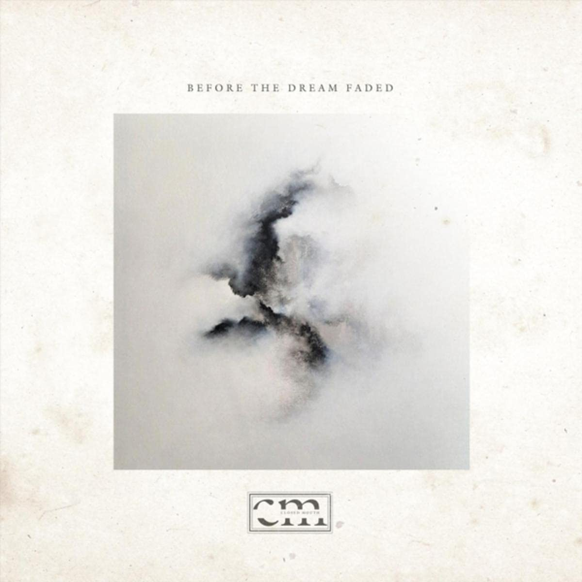 Closed Mouth – Before The Dream Faded (2021) [FLAC]
