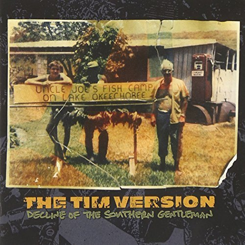 The Tim Version - Decline Of The Southern Gentleman (2008) [FLAC] Download