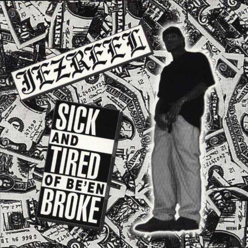 Jezreel - Sick And Tired Of Be'en Broke (2021) [FLAC] Download
