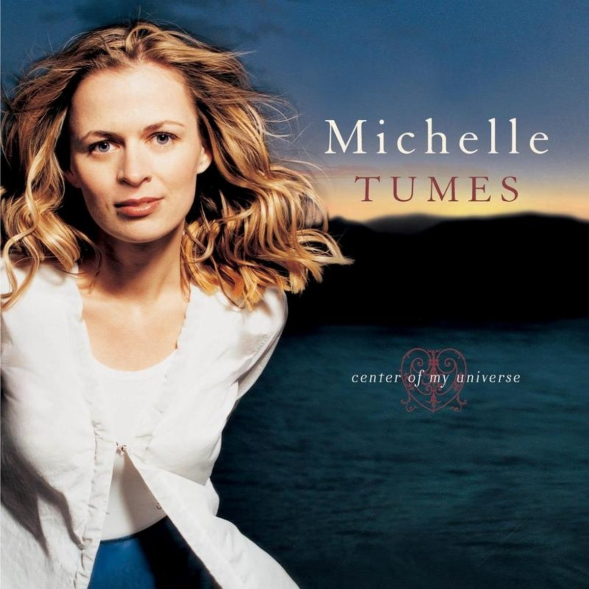 Michelle Tumes - Center Of My Universe (2000) [FLAC] Download