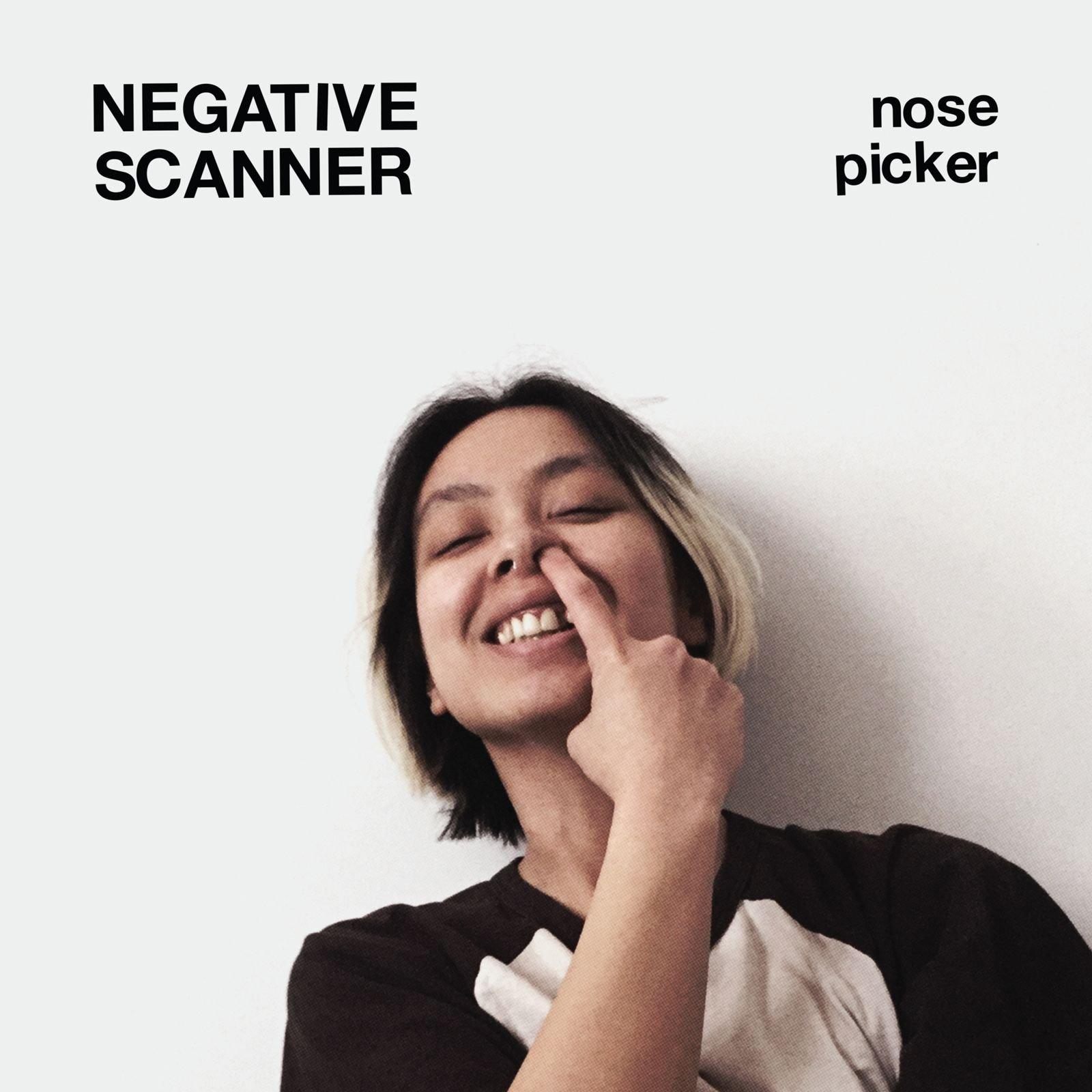 Negative Scanner – Nose Picker (2018) [FLAC]