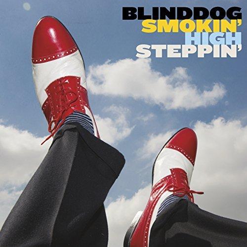 Blinddog Smokin' – High Steppin' (2015) [FLAC]