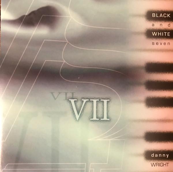 Danny Wright – Black And White Seven (1998) [FLAC]