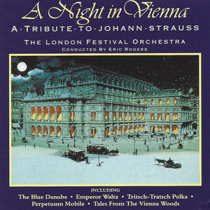 The London Festival Orchestra – A Night In Vienna – A Tribute To Johann Strauss (1996) [FLAC]