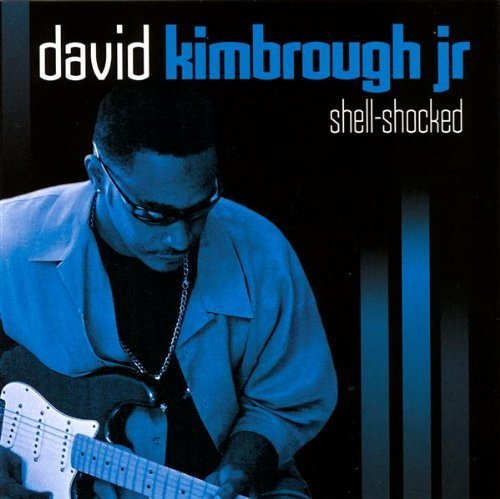 David Kimbrough Jr – Shell-Shocked (2006) [FLAC]