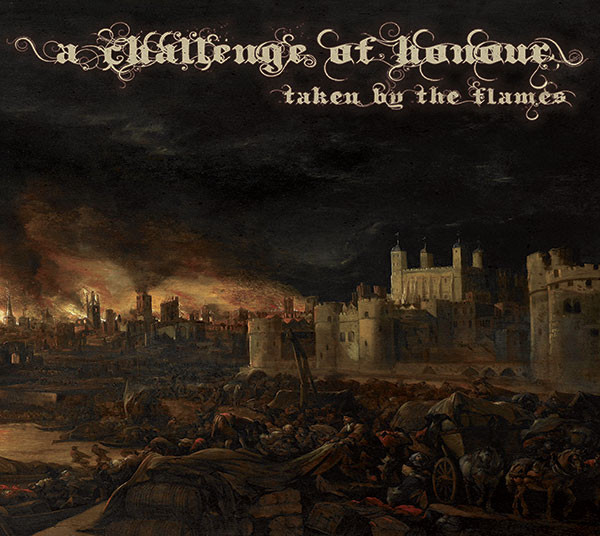 A Challenge Of Honour – Taken By The Flames (2014) [FLAC]