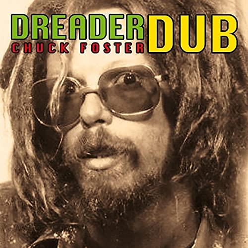 Chuck Foster - Dreader Dub (2021) [FLAC] Download