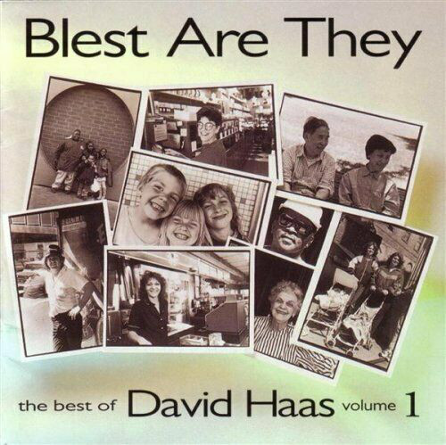 David Haas - Blest Are They The Best Of David Haas Volume 1 (1995) [FLAC] Download