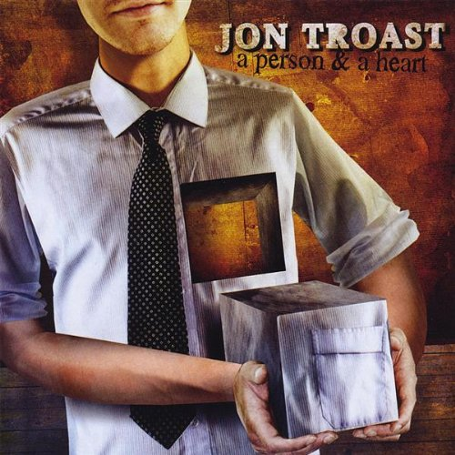 Jon Troast - A Person And A Heart (2008) [FLAC] Download