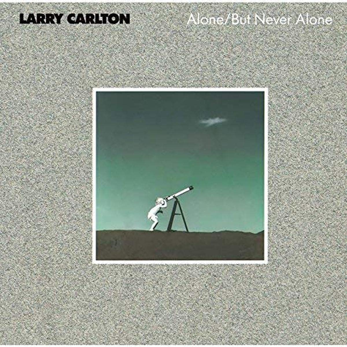 Larry Carlton - Alone But Never Alone (1986) [FLAC] Download
