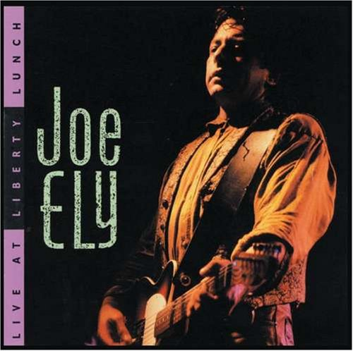 Joe Ely – Live At Liberty Lunch (1990) [FLAC]
