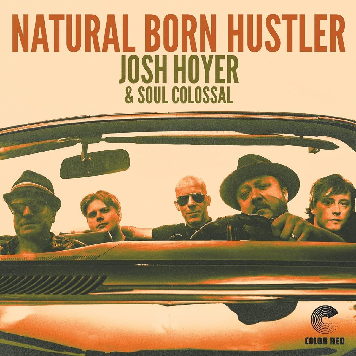 Josh Hoyer & Soul Colossal – Natural Born Hustler (2021) [FLAC]