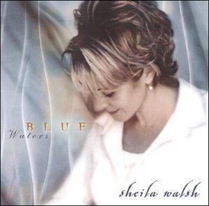 Sheila Walsh – Blue Waters (2000) [FLAC]