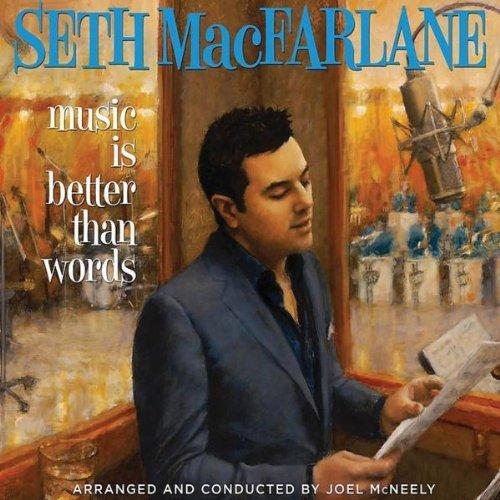 Seth MacFarlane – Music Is Better Than Words (2011) [FLAC]