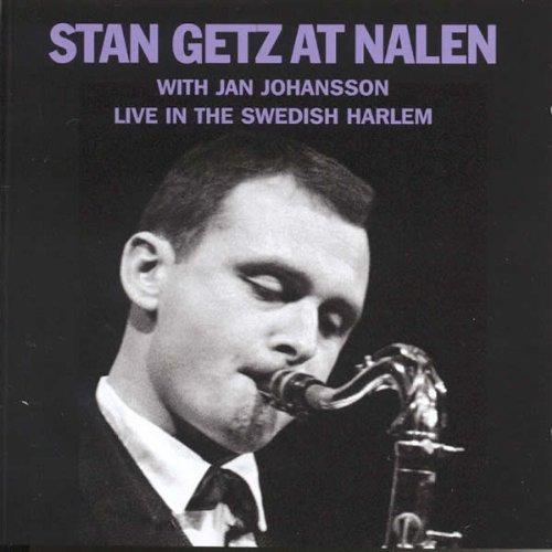 Stan Getz with Jan Johansson – Stan Getz At Nalen (2011) [FLAC]
