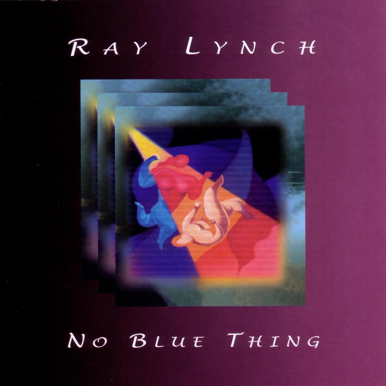 Ray Lynch – No Blue Thing (1992) [FLAC]
