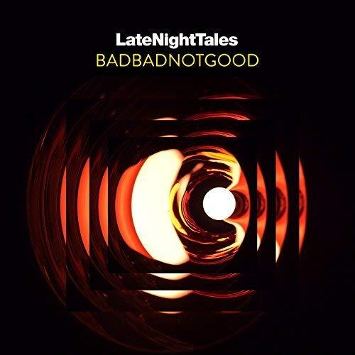 VA – LateNightTales BadBadNotGood (2017) [FLAC]