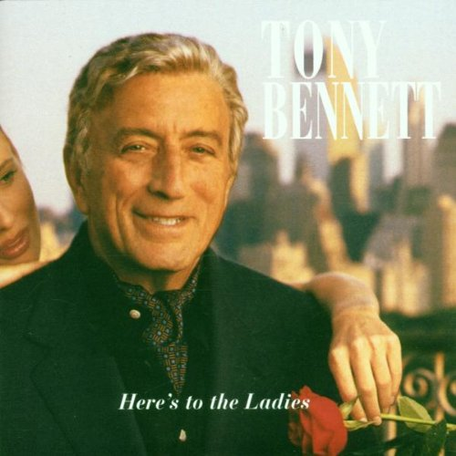 Tony Bennett – Heres To The Ladies (1995) [FLAC]
