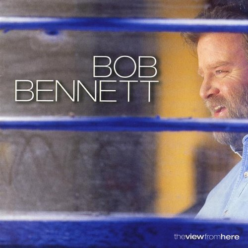 Bob Bennett – The View From Here (2002) [FLAC]