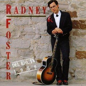 Radney Foster – Del Rio TX 1959 (1992) [FLAC]