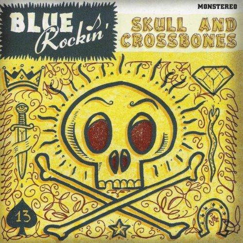 Blue Rockin' - Skull & Crossbones (2009) [FLAC] Download