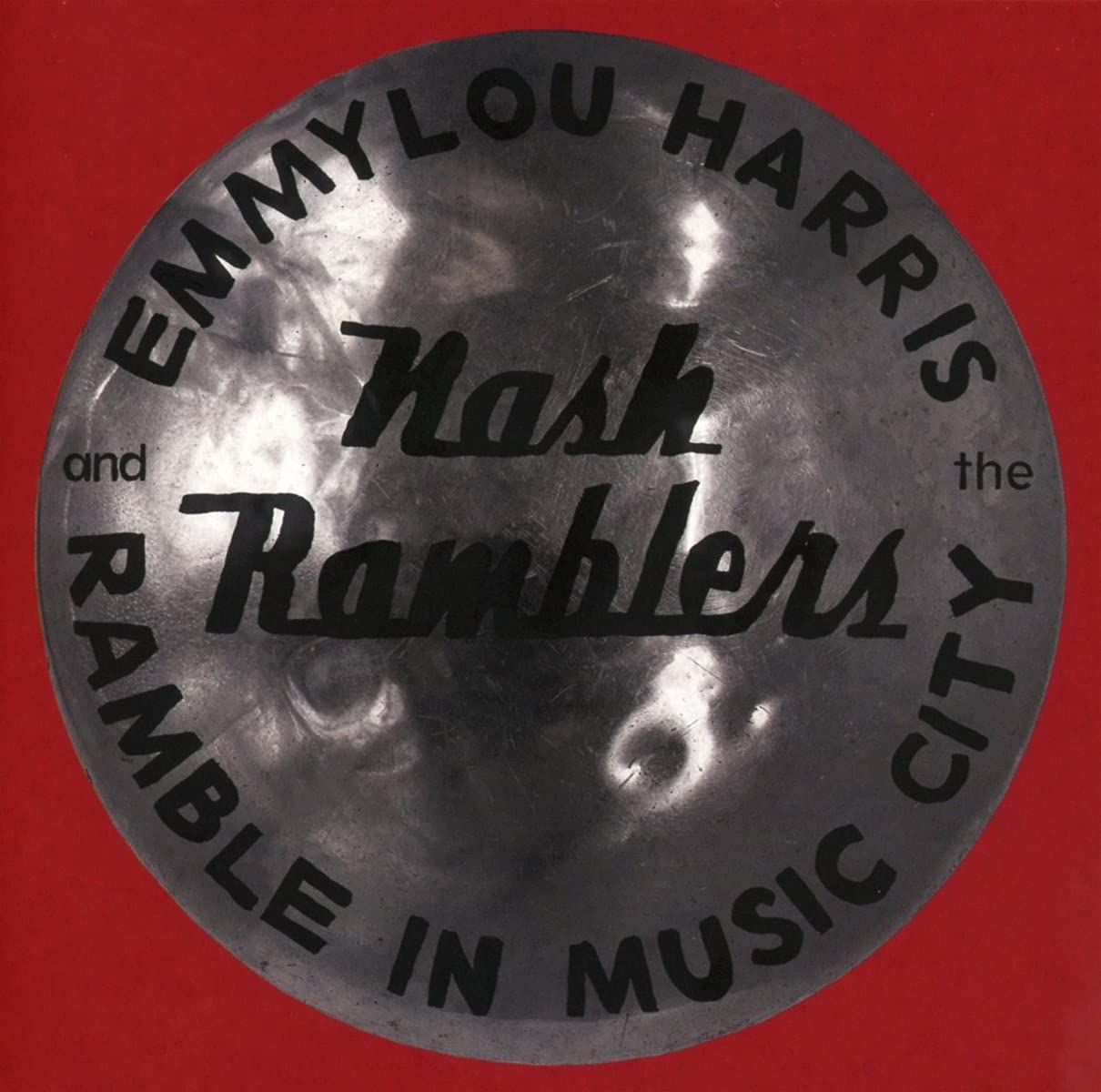 Emmylou Harris & The Nash Ramblers – Ramble In Music City: The Lost Concert (2021) [FLAC]