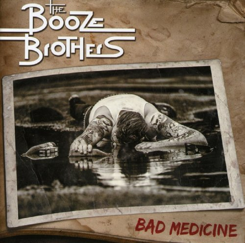 The Booze Brothers – Bad Medicine (2013) [FLAC]