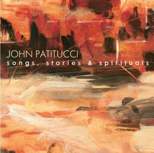 John Patitucci - Songs Stories And Spirituals (2003) [FLAC] Download