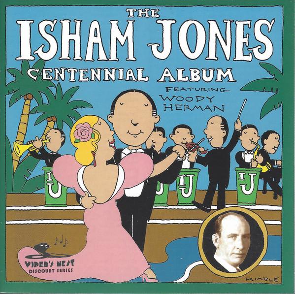 Isham Jonen – The Isham Jones Centennial Album Featuring Woody Herman (1994) [FLAC]