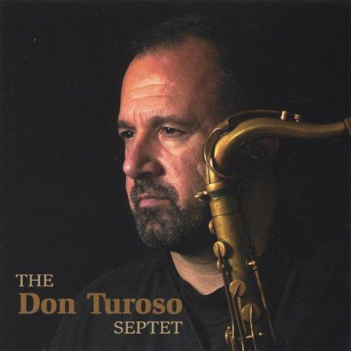 Don Turoso - The Don Turoso Septet (2005) [FLAC] Download