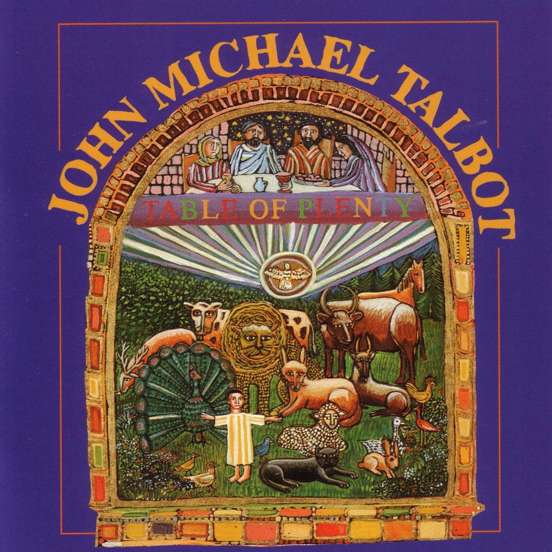 John Michael Talbot – Table Of Plenty (1997) [FLAC]
