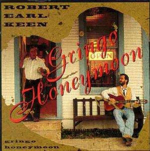 Robert Earl Keen - Gringo Honeymoon (1994) [FLAC] Download