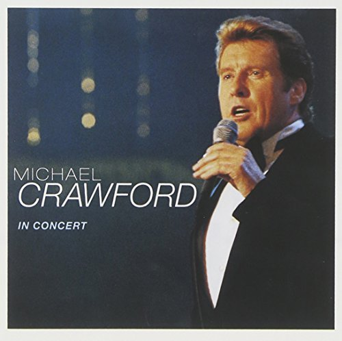 Michael Crawford - In Concert (1998) [FLAC] Download