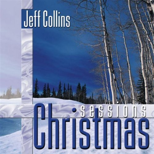 Jeff Collins - Christmas Sessions (2002) [FLAC] Download