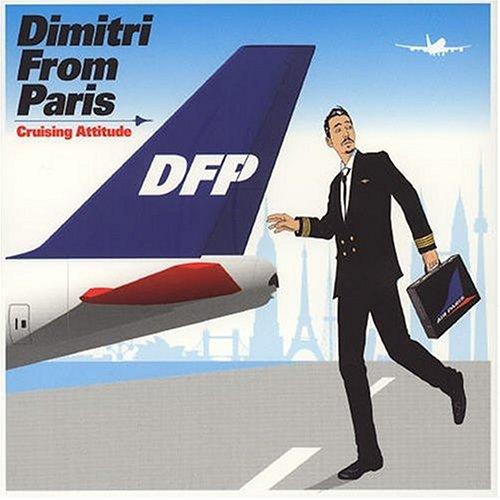 Dimitri From Paris – Cruising Attitude (2004) [FLAC]