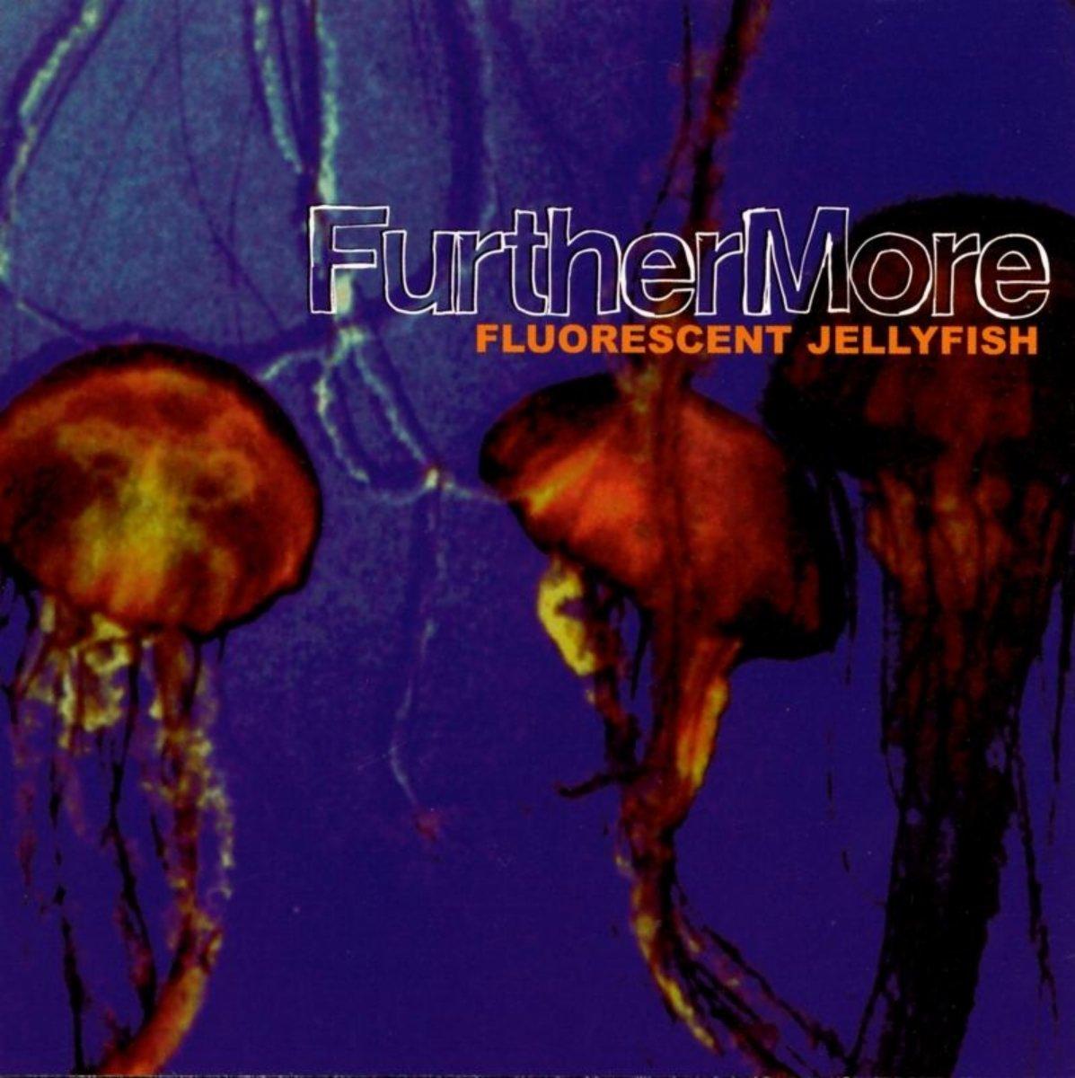 FurtherMore – Fluorescent Jellyfish (1999) [FLAC]