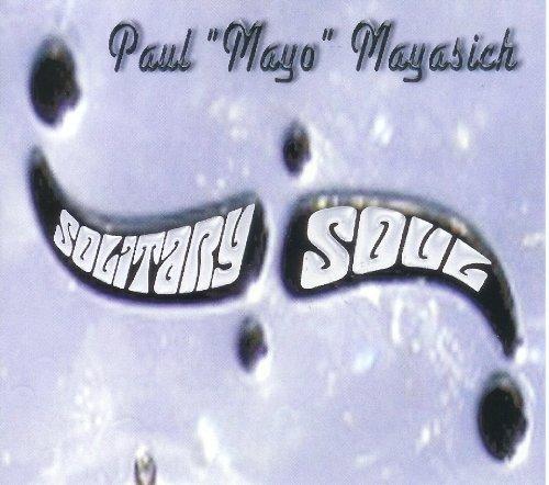 Paul Mayo Mayasich – Solitary Soul (2009) [FLAC]